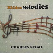 Hidden Melodies by Charles Segal