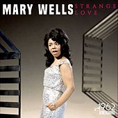 Strange Love by Mary Wells