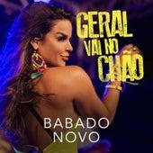Geral Vai No Chão by Babado Novo