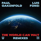 The World Can Wait (Remixes) by Paul Oakenfold