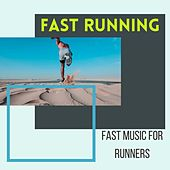 Fast Running: Fast Music for Runners, House and Dance Songs (125-150 Bpm) de Various Artists