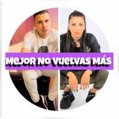 Mejor No Vuelvas Mas (feat. Fede Herrera & Amira) by Birra Music