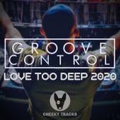 Love Too Deep 2020 de Groove Control