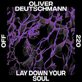 Lay Down Your Soul di Oliver Deutschmann