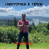 Anything by Christopher A. Taylor