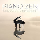 Piano Zen - Brahms, Mendelssohn, Schubert by Johannes Brahms