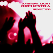Ambient Translations of Pearl Jam by Ambient Light Orchestra