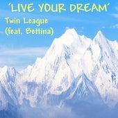 LIVE YOUR DREAM (feat. Bettina) de Twin League