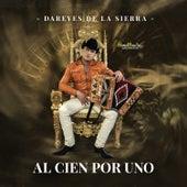 Al Cien por Uno by Dareyes De La Sierra
