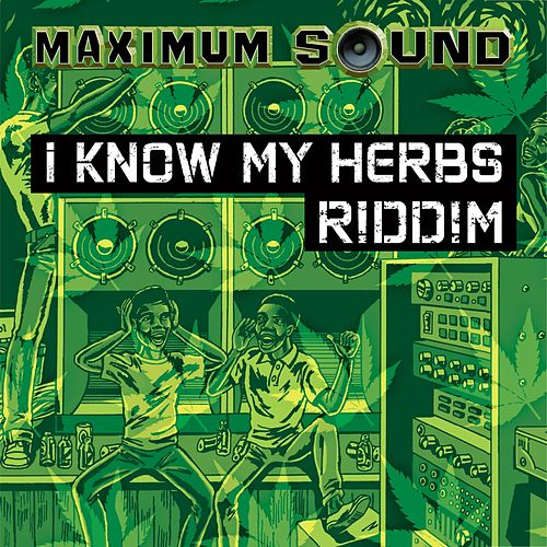 I Know My Herbs Riddim by Various Artists