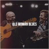 Old Woman Blues de Bessie Smith, Jimmy Witherspoon, Lightnin' Hopkins, T-Bone Walker, The Larks, Al Wilson, Mississippi Fred McDowell, Pee Wee Crayton