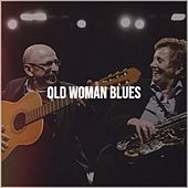Old Woman Blues by Bessie Smith, Jimmy Witherspoon, Lightnin' Hopkins, T-Bone Walker, The Larks, Al Wilson, Mississippi Fred McDowell, Pee Wee Crayton