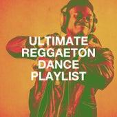 Ultimate Reggaeton Dance Playlist by Génération Reggaeton, Agrupación Reggaeton, DJ Mix Reggaeton