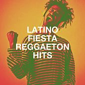 Latino Fiesta Reggaeton Hits by Famous of the Reggaeton, Fiesta Reggaeton Dj, D.J.Latin Reggaeton