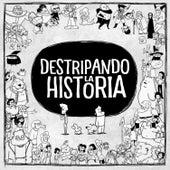Destripando la Historia de Destripando la Historia