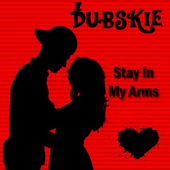 Stay In My Arms by Dubskie