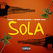 Sola (feat. Adrian Marcel & Derek King) de Jaidee