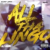 ALL THE LINGO by Kay-Jay