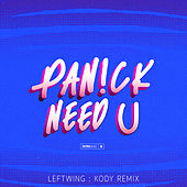 Need U (Leftwing : Kody Remix) de PaN!ck