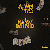 Money on My Mind by Flames Oh God