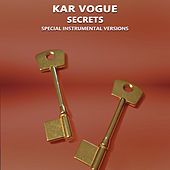 Secrets (Special Instrumental Versions) de Kar Vogue