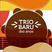 Trio Baru: Dez Anos (Live) by Nelson Latif