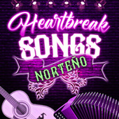 Heartbreak Songs Norteño de Various Artists