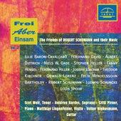 Frei aber einsam, Vol. 2: The Friends of Robert Schumann and Their Music von Various Artists