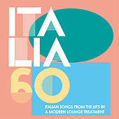 Italia 60 In Lounge (Italian Songs from the 60's in a Modern Lounge Treatment) von Various Artists