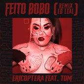 Feito Bobo (Ed Leal Remix) de Ericoptera