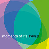Moments of Life by Sven P.