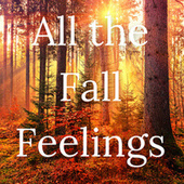 All the Fall Feelings de Various Artists