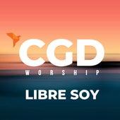 Libre Soy de CGD Worship