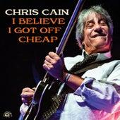 I Believe I Got Off Cheap de Chris Cain