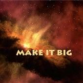 MAKE IT BIG von Malkova