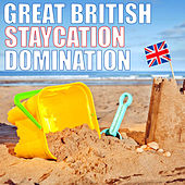 Great British Staycation Domination by Various Artists