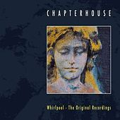 Whirlpool - The Original Recordings (Deluxe) von Chapterhouse
