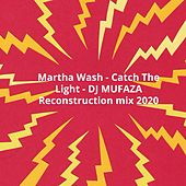 Catch the Light Reconstruction Mix 2020 by DJ Mufaza