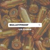 BULLETPROOF by Lil Chris