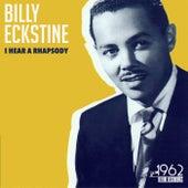 I Hear a Rhapsody von Billy Eckstine
