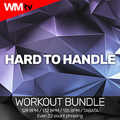 Hard To Handle (Workout Bundle / Even 32 Count Phrasing) von Workout Music Tv