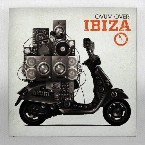 Ovum Over Ibiza 2011 by Various Artists