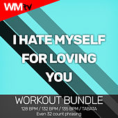 I Hate Myself For Loving You (Workout Bundle / Even 32 Count Phrasing) by Workout Music Tv