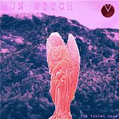 RUN WITCH by The Violet Hour