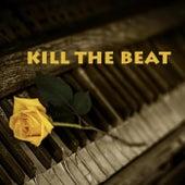 KILL THE BEAT by Malkova