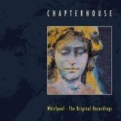 Whirlpool - The Original Recordings von Chapterhouse