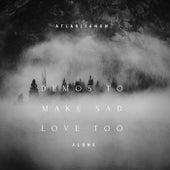 Demos To Make Sad Love Too Alone by Atlas
