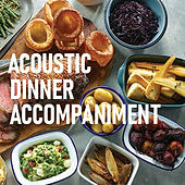 Acoustic Dinner Accompaniment van Various Artists