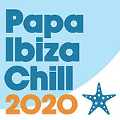 Papa Ibiza Chill 2020 von Various Artists