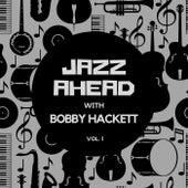 Jazz Ahead with Bobby Hackett, Vol. 1 by Bobby Hackett